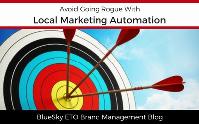 Avoid Going Rogue with Local Marketing Automation