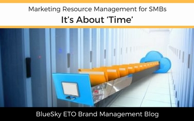 Marketing Resource Management for SMBs: It's About 'Time'