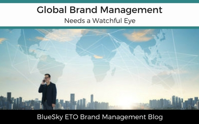 Global Brand Management Needs a Watchful Eye