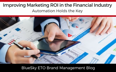 Improving Marketing ROI in the Financial Industry: Automation Holds the Key