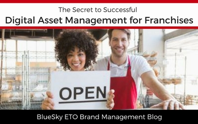 The Secret to Successful Digital Asset Management for Franchises