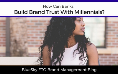 How Can Banks Build Brand Trust With Millennials?