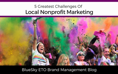 5 Greatest Challenges of Local Nonprofit Marketing