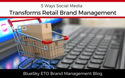 5 Ways Social Media Transforms Retail Brand Management