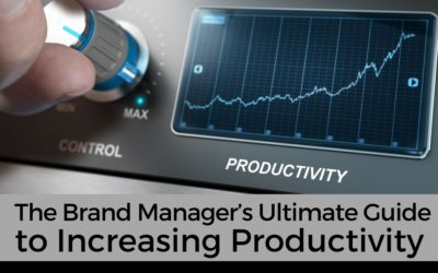 The Brand Manager's Ultimate Guide to Increasing Productivity
