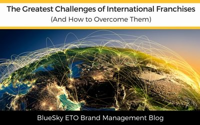 The Greatest Challenges of International Franchises (And How to Overcome Them)