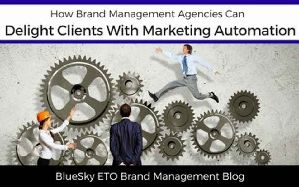 How Brand Management Agencies Can Delight Clients With Marketing Automation