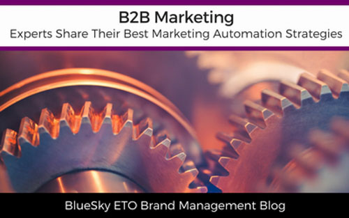 B2B Marketing Experts Share Their Best Marketing Automation Strategies