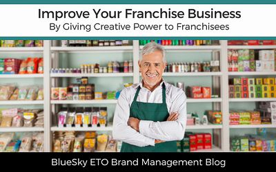 Improve Your Franchise Business by Giving Controlled Creative Power to Franchisees