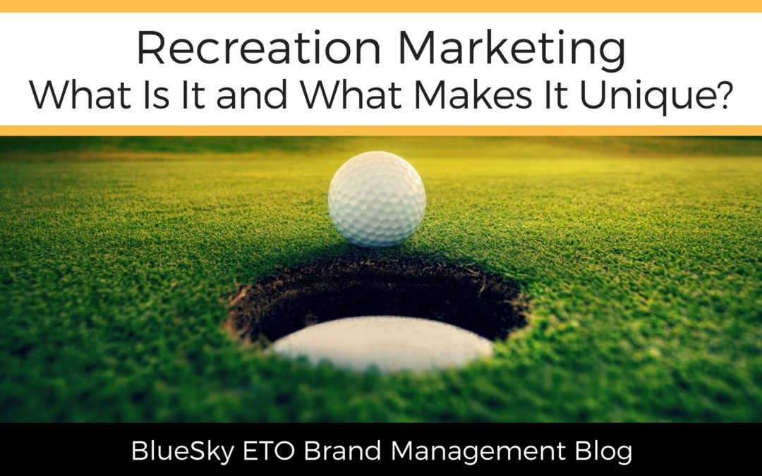 What Is Recreation Marketing and What Makes It Unique?