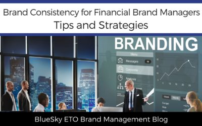 Brand Consistency for Financial Brand Managers: Tips and Strategies