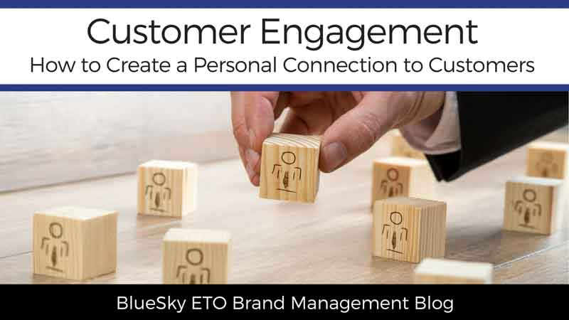 Customer Engagement: How to Create a Personal Connection With Customers