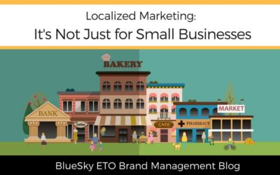Localized Marketing: It's Not Just for Small Businesses