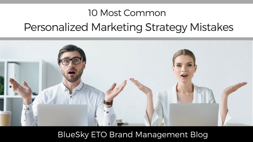 10 Most Common Personalized Marketing Strategy Mistakes