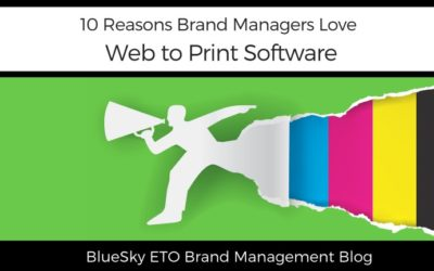 10 Reasons Brand Managers Love Web to Print Software