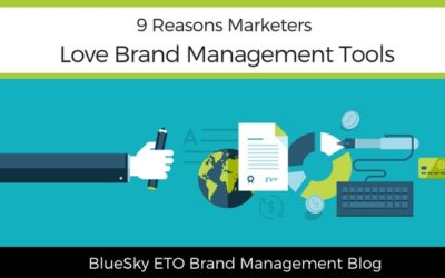 9 Reasons Marketers Love Brand Management Tools
