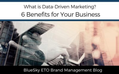 What is Data-Driven Marketing? 6 Benefits for Your Business