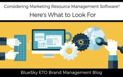 Considering Marketing Resource Management Software? Here's What to Look For